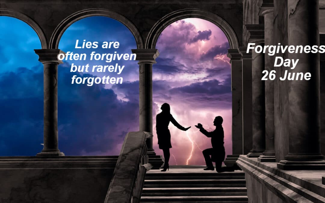 Forgiveness Day – Lies are often Forgiven but rarely Forgotten